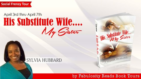 Sylvia's Literary BlogSpot Sign up for the 3:1 Blog Tour: #HisSubstituteWife...my sister Hosted by @FabulosityReads